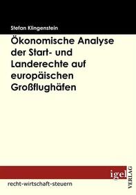 Ökonomische Analyse der Start- und Landerechte auf europäischen Großflughäfen - Librerie.coop