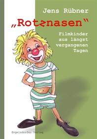 »Rotznasen«. Filmkinder – aus längst vergangenen Tagen - Librerie.coop