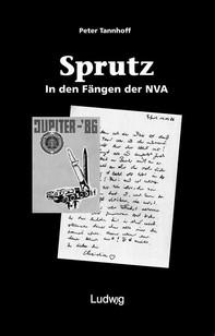 'Sprutz'. In den Fängen der NVA. - Librerie.coop