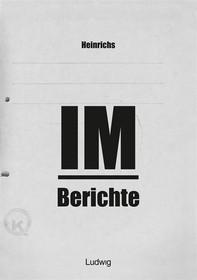 Heinrichs IM-Berichte - Erinnerungen an das DDR - Librerie.coop
