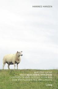 Auf der Suche nach Schleswig-Holstein. Geschichte und Geschichten aus dem westlichen Teil des Landes - copertina