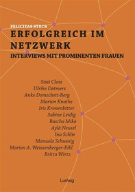 Erfolgreich im Netzwerk: Interviews mit prominenten Frauen - Librerie.coop