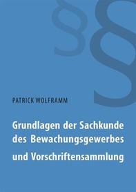 Grundlagen der Sachkunde des Bewachungsgewerbes und Vorschriftensammlung - Librerie.coop