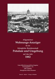 Allgemeiner Wohnungs-Anzeiger für die Königliche Residenzstadt Potsdam und Umgebung auf das Jahr 1882 - copertina