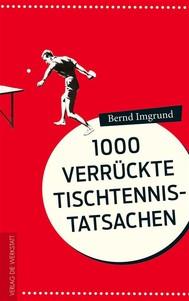 1000 verrückte Tischtennis-Tatsachen - copertina