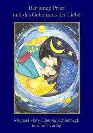 Der junge Prinz und das Geheimnis der Liebe - copertina