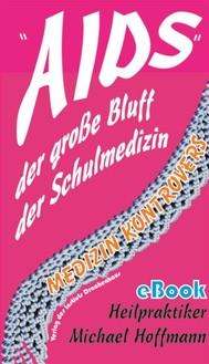 """""""AIDS"""" - der grosse Bluff der Schulmedizin - copertina"""