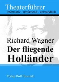 Der fliegende Holländer - Theaterführer im Taschenformat zu Richard Wagner - copertina