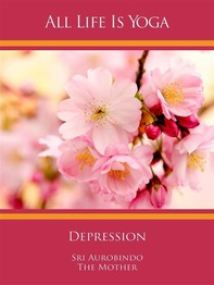 All Life Is Yoga: Depression - Librerie.coop