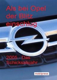 Als bei Opel der Blitz einschlug - copertina
