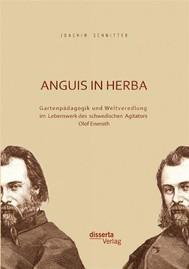 Anguis in herba: Gartenpädagogik und Weltveredlung im Lebenswerk des schwedischen Agitators Olof Eneroth - copertina
