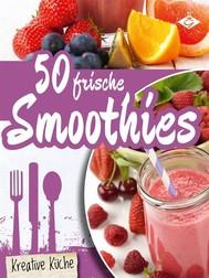 50 frische Smoothie-Rezepte - copertina