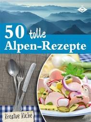 50 tolle Alpen-Rezepte - copertina