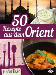 50 Rezepte aus dem Orient - copertina