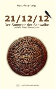 21/12/12 - Der Sommer der Schwalbe und die Maya Apokalypse - copertina