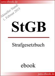 StGB - Strafgesetzbuch - Aktueller Stand: 1. Februar 2015 - copertina