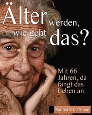 Älter werden, wie geht das? - copertina