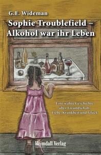 Sophie Troublefield - Alkohol war ihr Leben - Librerie.coop