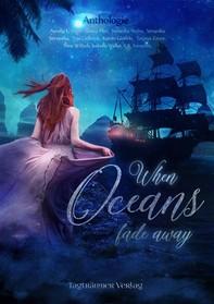 When Oceans fade away - Librerie.coop