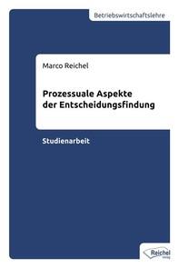 Prozessuale Aspekte der Entscheidungsfindung - Librerie.coop