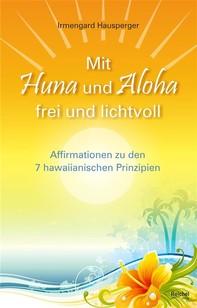 Mit Huna und Aloha frei und lichtvoll - Librerie.coop