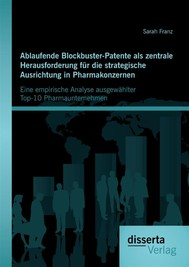 Ablaufende Blockbuster-Patente als zentrale Herausforderung für die strategische Ausrichtung in Pharmakonzernen: Eine empirische Analyse ausgewählter Top-10 Pharmaunternehmen - copertina