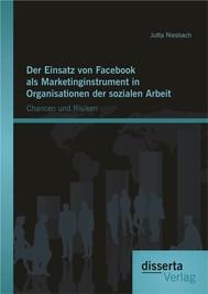 Der Einsatz von Facebook als Marketinginstrument in Organisationen der sozialen Arbeit: Chancen und Risiken - copertina