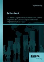 Aufbau West: Die Bedeutung der Verkehrsinfrastruktur für das Programm zur Entwicklung der westlichen Regionen in China - copertina