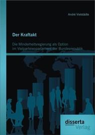 Der Kraftakt - Die Minderheitsregierung als Option im Vielparteienparlament der Bundesrepublik - copertina
