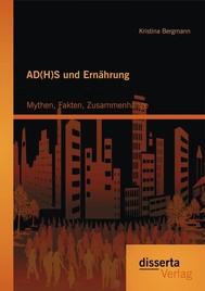 AD(H)S und Ernährung: Mythen, Fakten, Zusammenhänge - copertina