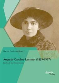 Auguste Caroline Lammer (1885-1937): Eine Frau in einer Männer-Domäne - copertina