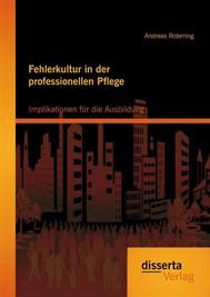 Fehlerkultur in der professionellen Pflege: Implikationen für die Ausbildung - copertina