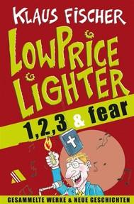 Der Lowpricelighter eins, zwei, drei & fear - copertina