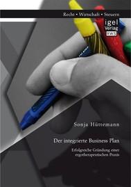 Der integrierte Business Plan: Erfolgreiche Gründung einer ergotherapeutischen Praxis - copertina
