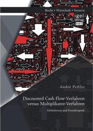 Discounted Cash Flow-Verfahren versus Multiplikator-Verfahren: Definitionen und Praxisbeispiele - copertina