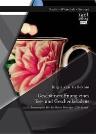 """Geschäftseröffnung eines Tee- und Geschenkeladens: Businessplan für die fiktive Boutique """"Gift-Beutel"""" - Librerie.coop"""