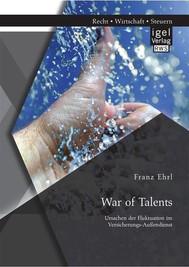 War of Talents: Ursachen der Fluktuation im Versicherungs-Außendienst - copertina