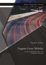 Engpass Green Mobility: Grenzen des Mobilitätswandels versus Erfolgsfaktor Akzeptanz - copertina