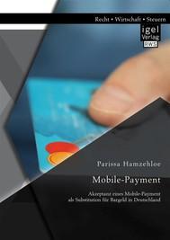 Mobile-Payment: Akzeptanz eines Mobile-Payment als Substitution für Bargeld in Deutschland - copertina