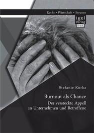 Burnout als Chance: Der versteckte Appell an Unternehmen und Betroffene - copertina