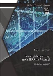 Leasingbilanzierung nach IFRS im Wandel: Die Reform des IAS 17 - copertina