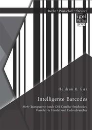Intelligente Barcodes: Mehr Transparenz durch GS1 DataBar Strichcodes. Vorteile für Handel und Endverbraucher - copertina