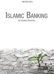 Islamic Banking: Die zinslose Ökonomie - copertina