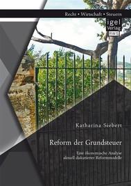 Reform der Grundsteuer. Eine ökonomische Analyse aktuell diskutierter Reformmodelle - copertina
