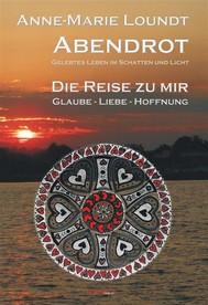 Abendrot (3) Die Reise zu mir: Glaube - Liebe - Hoffnung - copertina