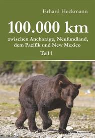 100.000 km zwischen Anchorage, Neufundland, dem Pazifik und New Mexico - Teil 1 - copertina