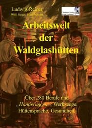Arbeitswelt der Waldglashütten - copertina