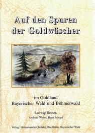 Auf den Spuren der Goldwäscher in Bayern und Böhmen - copertina