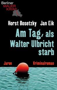 Am Tag, als Walter Ulbricht starb - Librerie.coop