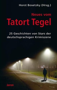 Neues vom Tatort Tegel - Librerie.coop